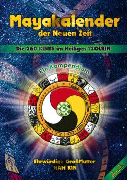 Mayakalender der Neuen Zeit | Die 260 KINES im Heiligen TZOLKIN – Ein Kompendium