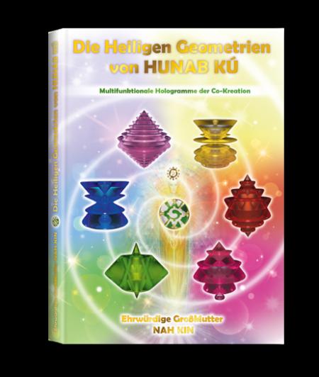 Die Heiligen Geometrien von Hunab Kú