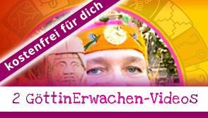 Freebie: 2 GöttinErwachen-Videos